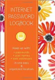 Internet Password Logbook - Botanical Edition: Keep track of: usernames, passwords, web addresses in one easy & organized location
