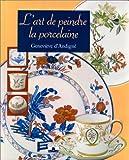 echange, troc Geneviève d' Andigné - L'Art de peindre la porcelaine