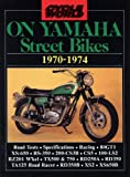R.M. Clarke Cycle World on Yamaha Street Bikes 1970-1974 (Motorcycle Series) (Cycle World Motorcycle Books)