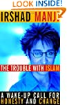 The Trouble with Islam: A Wake-up Cal...
