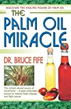 The Palm Oil Miracle