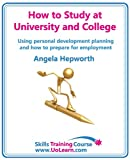 img - for How to study at university and college using personal development planning (PDP) and how to prepare for employment. Developing successful study skills and time management. book / textbook / text book