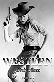 Western: Relentless (Western, Western Books, Western Fiction, Historical, Historical Fiction, Western Books, Wild West, Historical Westerns, Sheriff)