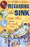 Regarding the Sink: Where, Oh Where, Did Waters Go? (0152055444) by Klise, Kate