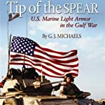 Tip of the Spear: US Marine Light Armor in the Gulf War | G. J. Michaels