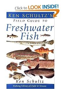 Ken Schultz's Field Guide to Freshwater Fish Ken Schultz