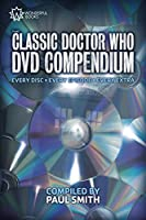 The Classic Doctor Who DVD Compendium: Every disc • Every episode • Every extra (English Edition)