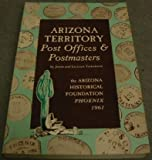 Arizona Territory Post Offices & Postmasters