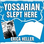 Yossarian Slept Here: When Joseph Heller Was Dad, the Apthorp Was Home, and Life Was a Catch-22 | Erica Heller
