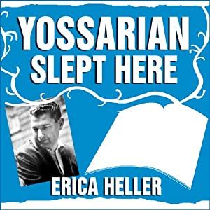 Yossarian Slept Here: When Joseph Heller Was Dad, the Apthorp Was Home, and Life Was a Catch-22 | [Erica Heller]