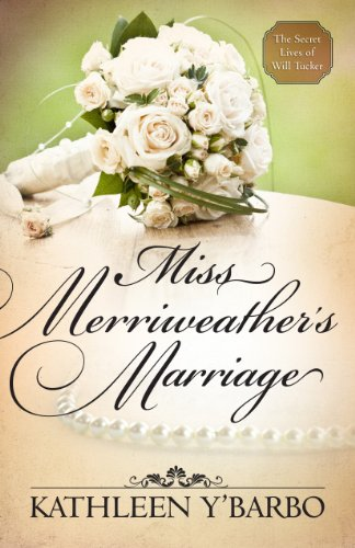miss-merriweathers-marriage-free-short-story-a-novella-from-the-secret-lives-of-will-tucker-series