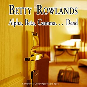 Alpha, Beta, Gamma, Dead Audiobook