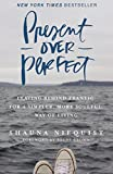 Present Over Perfect: Leaving Behind Frantic for a Simpler, More Soulful Way of Living (Hardcover)
