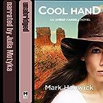 Cool Hand: An Amber Farrell Novel, Bite Back, Book 4   Mark Henwick