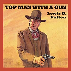 Top Man with a Gun | [Lewis B. Patten]