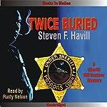 Twice Buried: An Undersheriff Bill Gastner Mystery, Book 3 | Steven F. Havill