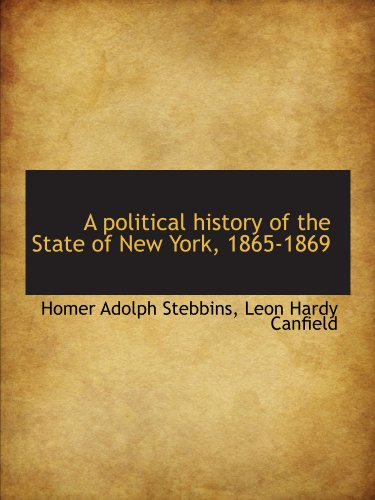 A political history of the State of New York, 1865-1869