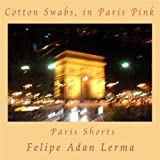 img - for Cotton Swabs, in Paris Pink: Paris Shorts book / textbook / text book