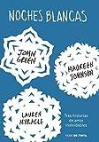 Noches blancas: Tres historias de amor inolvidables (Let It Snow: Three Holiday Romances) (Spanish Edition)