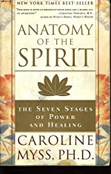 Anatomy of the Spirit : The Seven Stages of Power and Healing by Three Rivers Press 1996