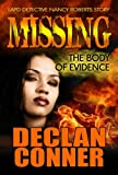Missing: The Body of Evidence by Declan Conner