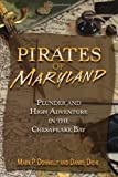 Pirates of Maryland: Plunder and High Adventure in the Chesapeake Bay (Pirates (Stackpole))