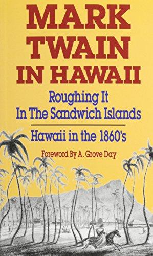 mark-twain-in-hawaii-roughing-it-in-the-sandwich-islands-hawaii-in-the-1860s
