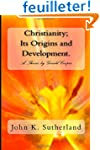 Christianity: Its Origins and Develop...