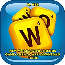 New Words with Friends Game: Cheats, App, Download Guide Audiobook by  HSE Narrated by Chandler Gray