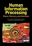 Human Information Processing: Vision, Memory, and Attention (Decade of Behavior)