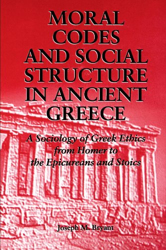 Moral Codes and Social Structure in Ancient Greece (Suny Series in the Sociology of Culture): A Sociology of Greek Ethic