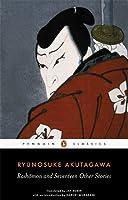Rashomon and Seventeen Other Stories (Penguin Classics)