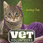 Acting Out: Vet Volunteers, Book 14 | Laurie Halse Anderson