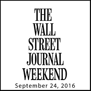 Weekend Journal 09-24-2016 Newspaper / Magazine