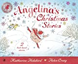 Katharine Holabird Angelina's Christmas Stories (Angelina Ballerina)
