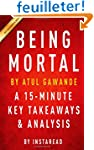 Being Mortal: by Atul Gawande | A 15-...