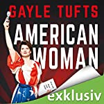 American Woman | Gayle Tufts