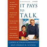 It Pays to Talk: How to Have the Essential Conversations with Your Family About Money and Investing ~ Carrie Schwab-Pomerantz