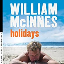 Holidays Audiobook by William McInnes Narrated by William McInnes