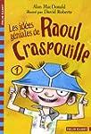 Raoul Craspouille, 1�:�Les id�es g�ni...