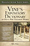img - for Vine's Expository Dictionary of the Old and New Testament Words (Super Value Series) book / textbook / text book