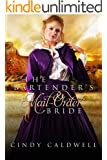 The Bartender's Mail Order Bride: A Sweet Western Historical Romance (Wild West Frontier Brides Book 3)