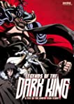Legends of the Dark King: A Fist of t...