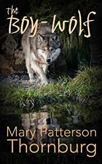 The Boy-wolf by Mary Patterson Thornburg ebook deal