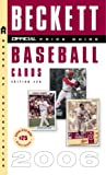 The Official Beckett Price Guide to Baseball Cards 2006, Edition #26 (Beckett Official Price Guide to Baseball Card)