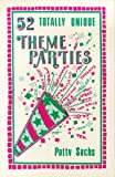 52 Totally Unique Theme Parties