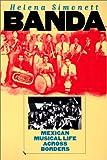 Banda: Mexican Musical Life Across Borders (Music/Culture)