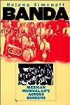 Banda: Mexican Musical Life Across Bo...