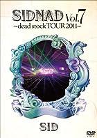 SIDNAD Vol.7~dead stock TOUR 2011~ [DVD](在庫あり。)