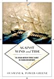 img - for Against Wind and Tide: The African American Struggle Against the Colonization Movement (Early American Places) book / textbook / text book